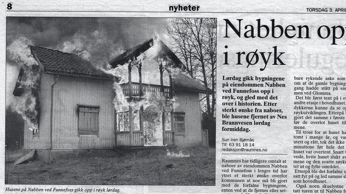 Nabben gikk opp i røyk 29. mars 2003 under kontrollert nedbrenning av Nes brannvesen 29. mars 2003.Faksimile fra Raumnes