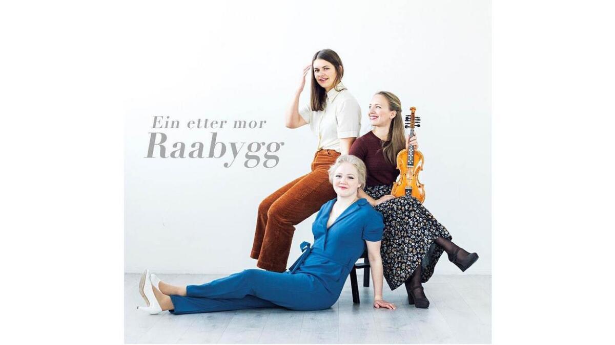 """Raabygg med Johanne Flottorp, Tuva Færden og Sigrid K. Jore er nominerte for plata """"Ein etter mor""""."""